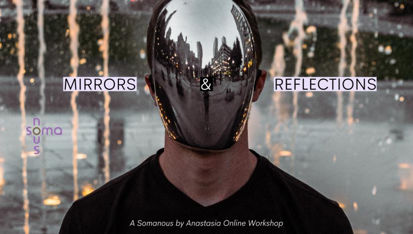 Ένα Somanous by Anastasia Online Workshop για τους Καθρέπτες της ζωής μας